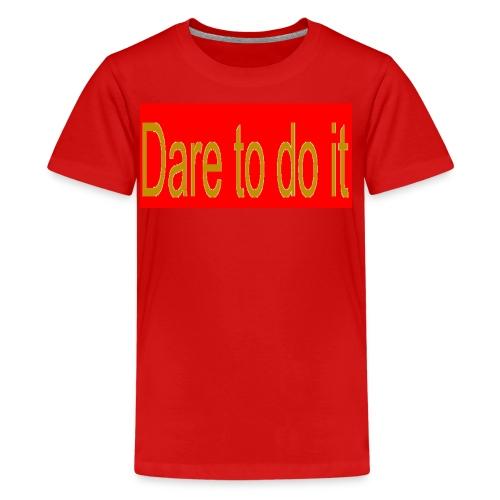 Dare to do it red - Kids' Premium T-Shirt
