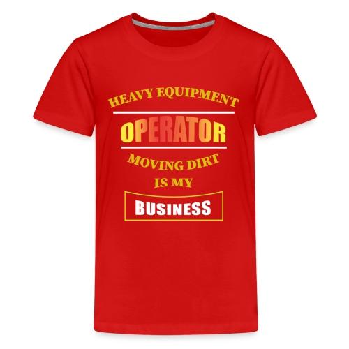 HEAVY EQUIPMENT OPERATOR - Kids' Premium T-Shirt