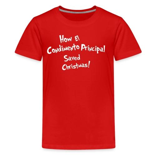 How El Condimento Principal Saved Christmas - Kids' Premium T-Shirt