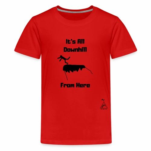 It s All Downhill From Here- black - Kids' Premium T-Shirt