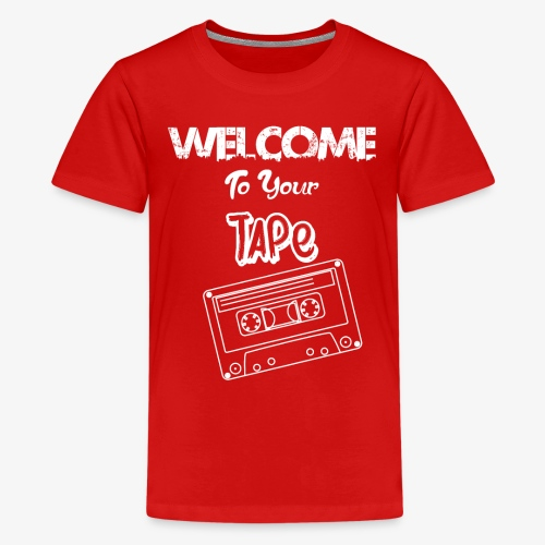 Welcome To Your Tape - Kids' Premium T-Shirt