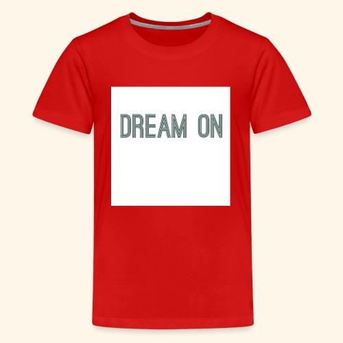 Dream on - Kids' Premium T-Shirt