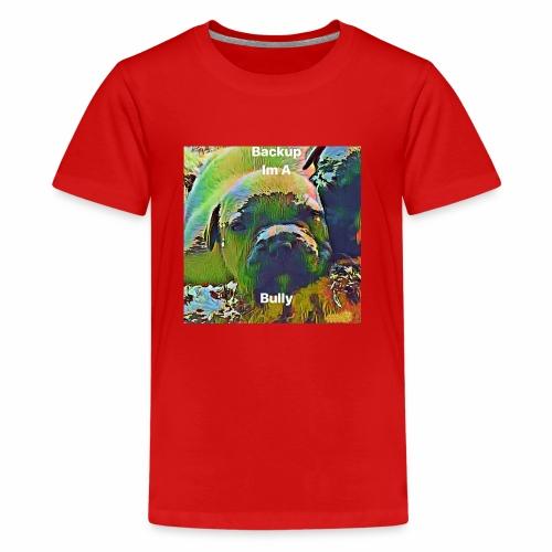 I'm A Bully - Kids' Premium T-Shirt