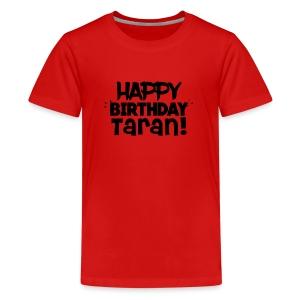 Happy Birthday Taran - Kids' Premium T-Shirt