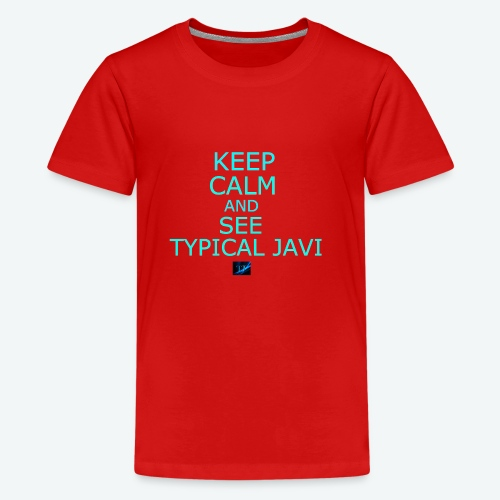 Keep Calm and See Typical Javi - Kids' Premium T-Shirt