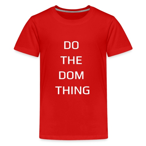 DO THE DOM THING by DOM TEES - Kids' Premium T-Shirt