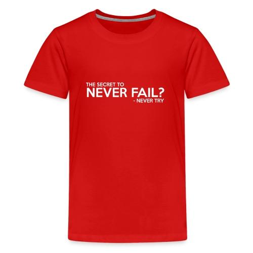 The Secret To Never Fail - Kids' Premium T-Shirt