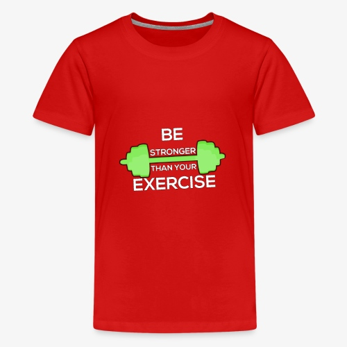 Be Stronger Than Your Exercise T-shirt Gym Workout - Kids' Premium T-Shirt