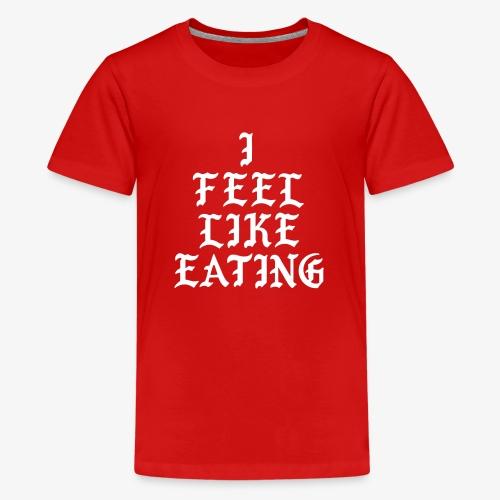 I Feel Like Eating - Kids' Premium T-Shirt