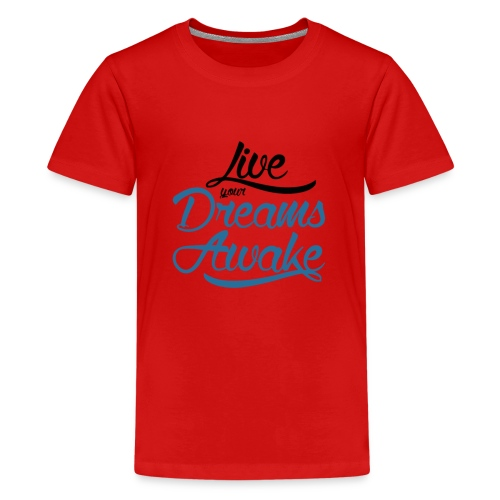 Live Your Dreams Awake! - Script Font Black & Blue - Kids' Premium T-Shirt
