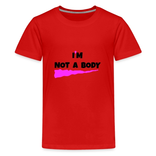 I m Not a Body2 - Kids' Premium T-Shirt