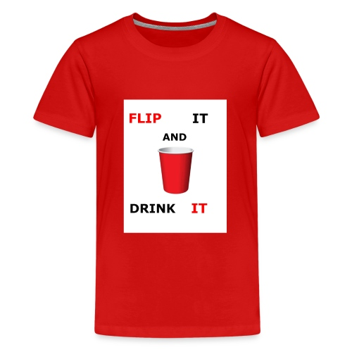 Flip It And Drink It - Kids' Premium T-Shirt
