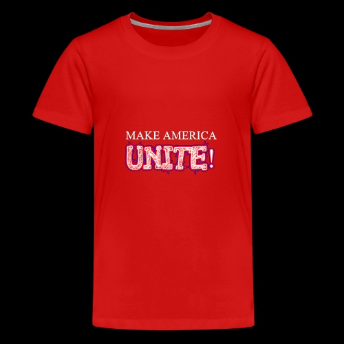 Make America UNITE! - Kids' Premium T-Shirt