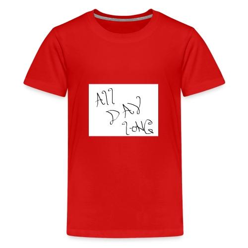 All Day Long - Kids' Premium T-Shirt