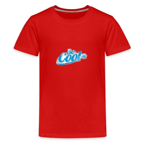 Be cool - Kids' Premium T-Shirt
