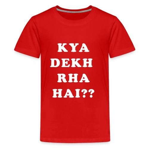 Kya Dekh Raha Hai - Kids' Premium T-Shirt