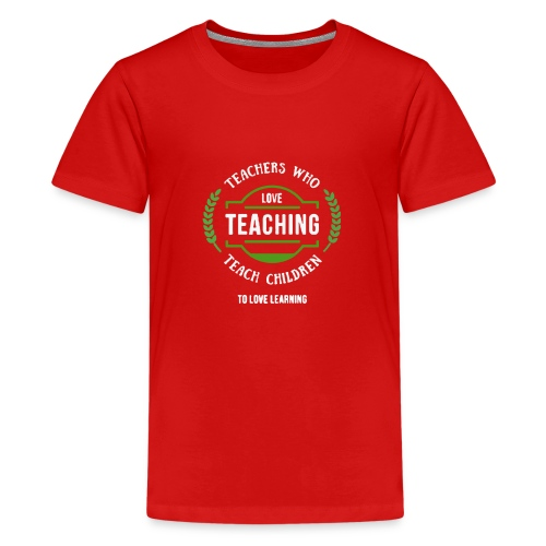 love teaching - Kids' Premium T-Shirt
