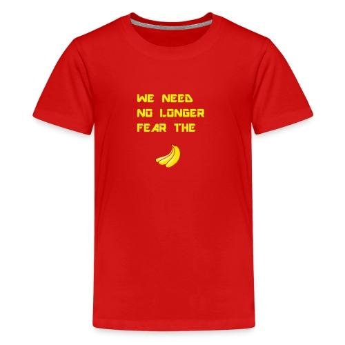 No fear the Banana - Kids' Premium T-Shirt
