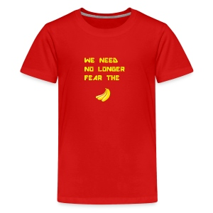 No fear the Banana - Kids' Premium T-Shirt