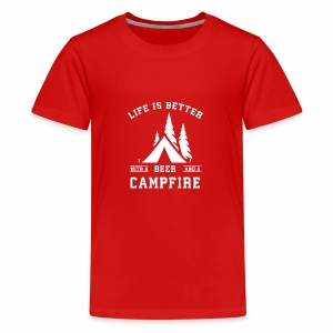 Life is Better with a Beer and a Campfire - Kids' Premium T-Shirt