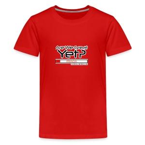 Are We Great Yet? - Kids' Premium T-Shirt