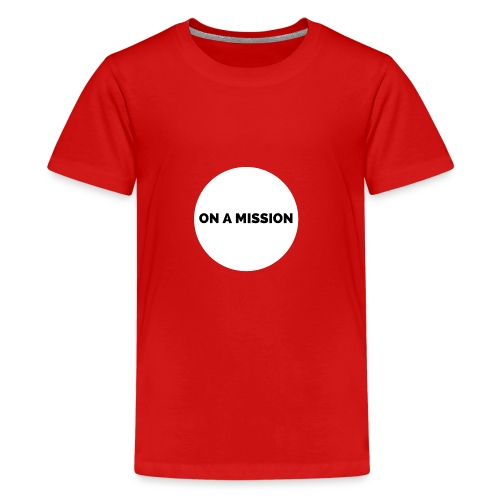 On a mission t-shirt gym - Kids' Premium T-Shirt