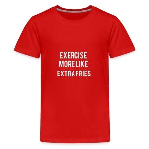 Exercise Extra Fries - Kids' Premium T-Shirt