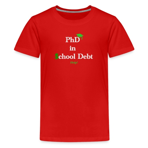 Graduation: Phd in School Debt - Kids' Premium T-Shirt