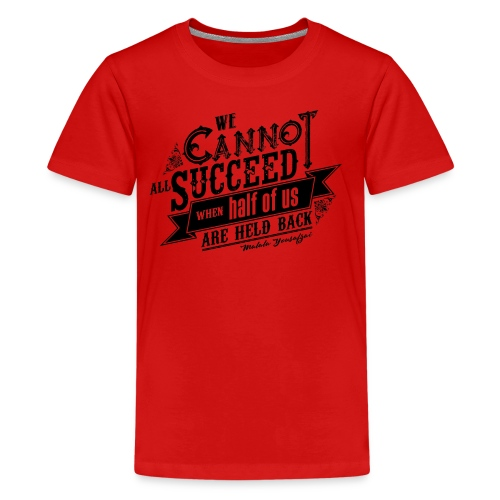 We Cannot Succeed When Half Of Us Are Held Back #1 - Kids' Premium T-Shirt