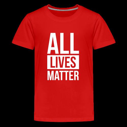 All Lives Matter - Kids' Premium T-Shirt