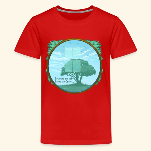 Everyone has the Power to Grow - Kids' Premium T-Shirt