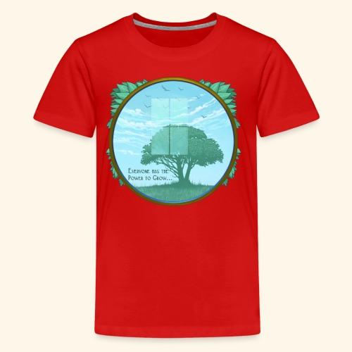Everyone has the Power to Grow - Kids' Premium T-Shirt