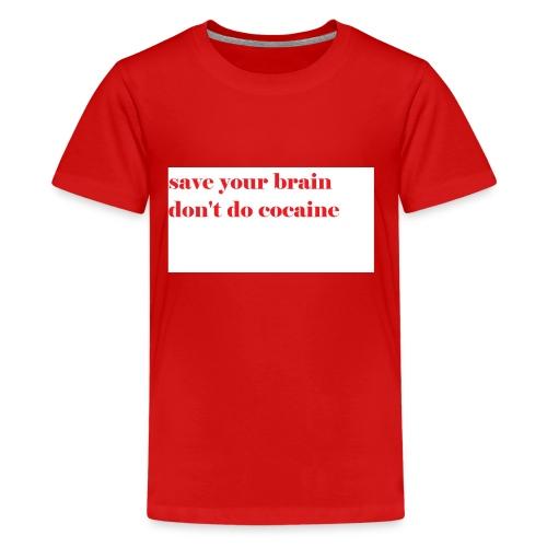 save your brain don't do cocaine - Kids' Premium T-Shirt