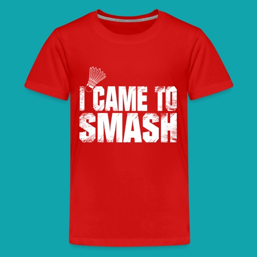badminton i came to smash gift t shirt ideas - Kids' Premium T-Shirt