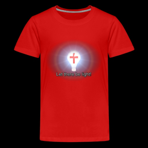 Let There Be Light - Kids' Premium T-Shirt