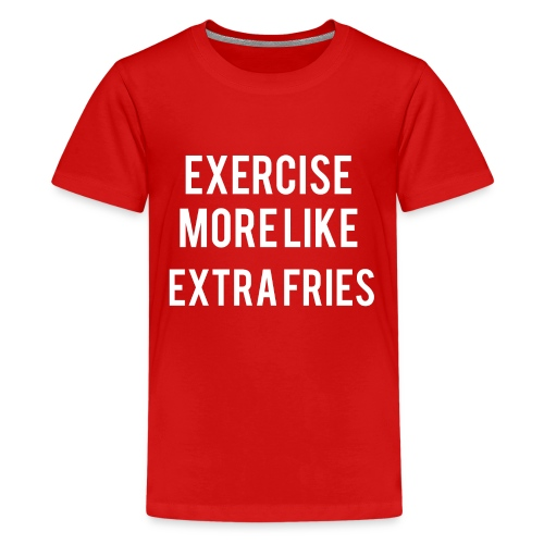 Exercise Extra Fries - Kids' Premium T-Shirt