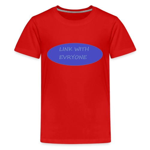 link with everyone - Kids' Premium T-Shirt