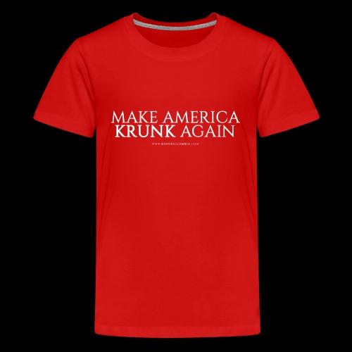 Make America Krunk Again - Kids' Premium T-Shirt