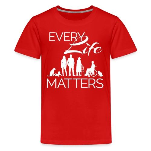 Every Life Matters - Kids' Premium T-Shirt