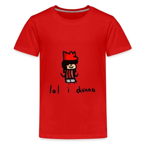 lol i dunno - Kids' Premium T-Shirt