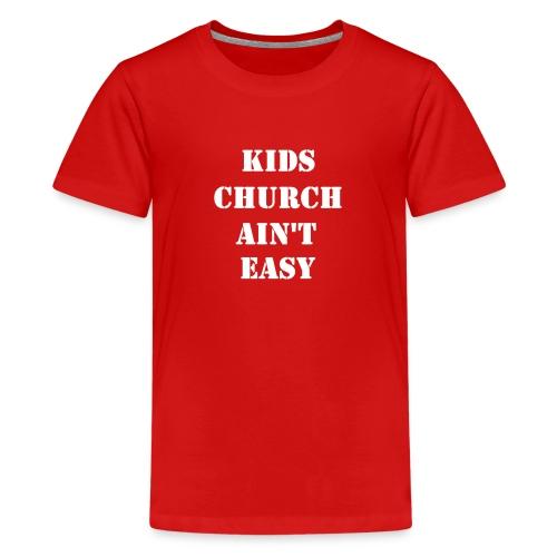 Kids Church Ain't Easy - Kids' Premium T-Shirt