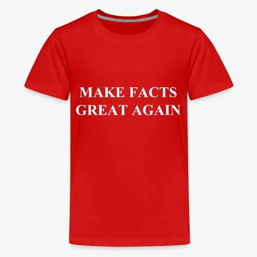 Make Facts Great Again - Kids' Premium T-Shirt