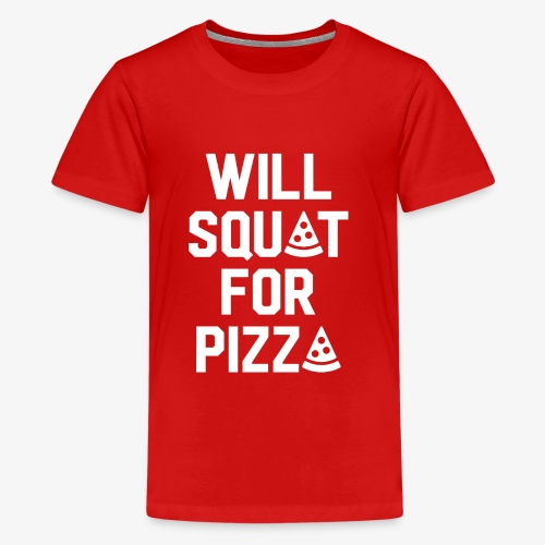 Will Squat For Pizza - Kids' Premium T-Shirt