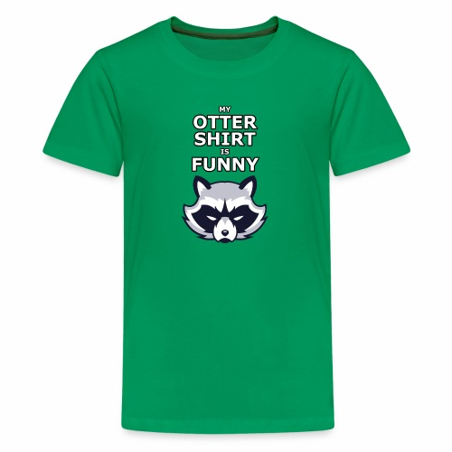 My Otter Shirt Is Funny - Kids' Premium T-Shirt