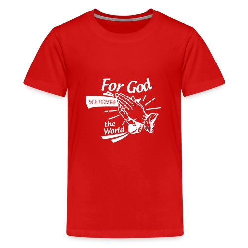 For God So Loved The World… - Alt. Design (White) - Kids' Premium T-Shirt