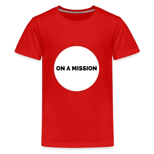 On a mission t-shirt gym - Kids' Premium T-Shirt