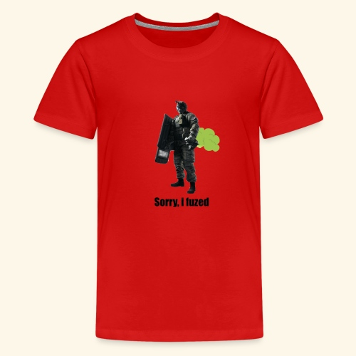 sorry i fuzed - Kids' Premium T-Shirt