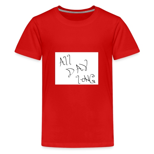 All Day Long - Kids' Premium T-Shirt