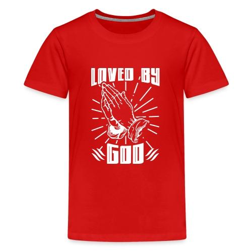 Loved By God - Kids' Premium T-Shirt