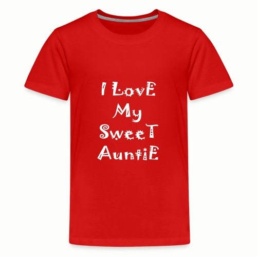 I love my sweet auntie - Kids' Premium T-Shirt